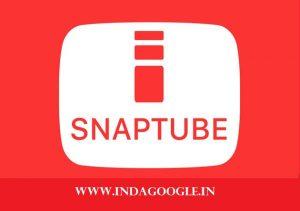 SnapTube - indiagoogle